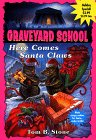 Here Comes Santa Claws (Graveyard School) by…