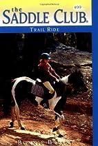 Trail Ride (Saddle Club No. 99) by Bonnie…