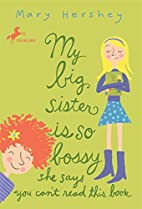 My Big Sister Is So Bossy She Says You Can't…