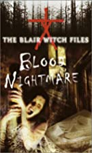 Blood Nightmare (The Blair Witch Files, Case…