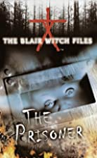 The Prisoner (The Blair Witch Files, Case…