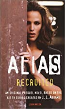 Recruited (Alias Prequel) by Lynn Mason