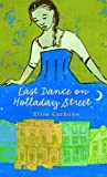 Carbone, Elisa Lynn: Last Dance On Holladay Street