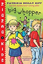 Big Whopper (Zigzag Kids) by Patricia Reilly…