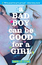 A Bad Boy Can Be Good for a Girl by Tanya…