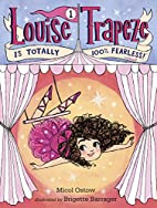 Louise Trapeze Is Totally 100% Fearless by…