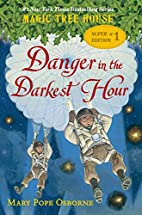 Danger in the Darkest Hour by Mary Pope…