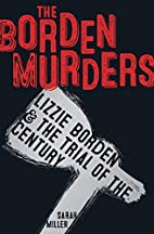 The Borden Murders: Lizzie Borden and the…