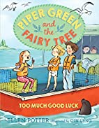 Piper Green and the Fairy Tree: Too Much…