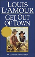 Get Out of Town (Louis L'Amour) by…