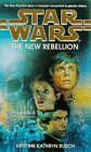 Rusch, Kristine Kathryn: Star Wars: The New Rebellion