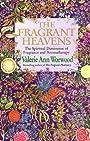 The Fragrant Heavens - Valerie Ann Worwood