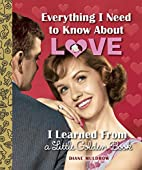 Everything I Need to Know About Love I…