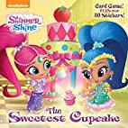 The Sweetest Cupcake (Shimmer and Shine)…