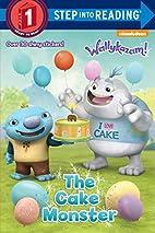 Wallykazam! The Cake Monster by Jennifer…