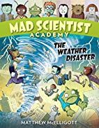 Mad Scientist Academy: The Weather Disaster…