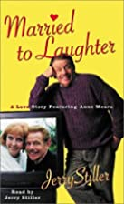 Married to Laughter: A Love Story Featuring…