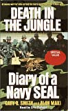 Smith, Gary: Death in the Jungle: Diary of a Navy SEAL