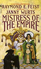Mistress of the Empire by Raymond Feist