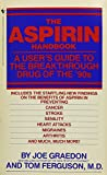 Graedon, Joe: Aspirin Handbook: A User's Guide to the Breakthrough Drug of the 90s