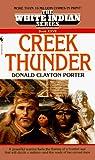 Donald Clayton Porter: Creek Thunder (White Indian Series, Book XXVII (No 27))