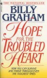 Billy Graham: Hope For The Troubled Heart: Finding God In The Midst Of Pain