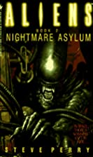 Aliens Book 2 : Nightmare Asylum by Denis…