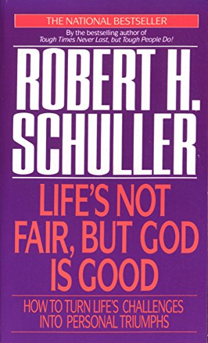 lifes-not-fair-but-god-is-good-how-to-turn-lifes-challenges-into-personal-triumphs