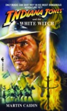 Indiana Jones And The White Witch by Martin…
