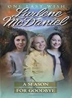 A Season for Goodbye by Lurlene McDaniel