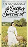 Montgomery, L. M.: The Doctor's Sweetheart