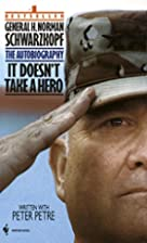 It Doesn't Take a Hero : The Autobiography…