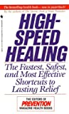 Prevention Magazine Editors: High-Speed Healing: The Fastest, Safest, And Most Effective Shortcuts To Lasting Relief