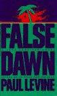 Levine, Paul: False Dawn