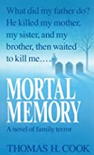 Mortal Memory by Thomas H. Cook