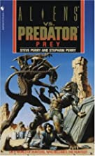 Aliens vs. Predator PREY by Randy Stradley