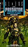 Bischoff, David: Hunter's Planet (Aliens Vs. Predator, Book 2)