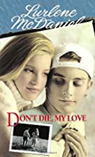 Don't Die, My Love by Lurlene McDaniel