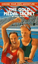 The Gold Medal Secret by R. A. Montgomery