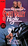 Pascal, Francine: Tall, Dark and Deadly (Sweet Valley High #126)