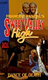 Pascal, Francine: Dance of Death (Sweet Valley High)