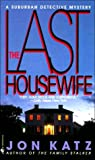 Katz, Jon: The Last Housewife