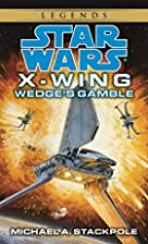 Wedge's Gamble (Star Wars: X-Wing Series,…