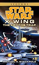 The Krytos Trap (Star Wars: X-Wing Series,…