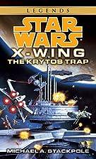 The Krytos Trap (Star Wars: X-Wing Series,…