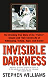 Williams, Stephen: Invisible Darkness: The Strange Case of Paul Bernardo and Karla Homolka