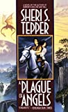 Tepper, Sheri S.: Plague of Angels