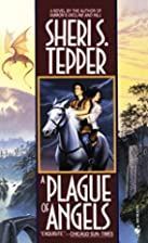Plague of Angels by Sheri S. Tepper