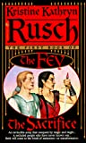 Rusch, Kristine K.: The Sacrifice: The First Book of the Fey