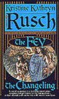 Rusch, Kristine Kathryn: The Changeling:  The Second Book of the Fey